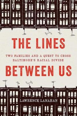 The Lines Between Us (Hardcover): Lawrence Lanahan