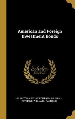 American and Foreign Investment Bonds (Hardcover): Houghton Miffline Company