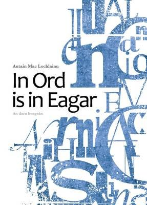 In Ord is in Eagar (Paperback, New edition): Antain Mac Lochlainn