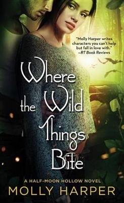 Where the Wild Things Bite (Electronic book text): Molly Harper