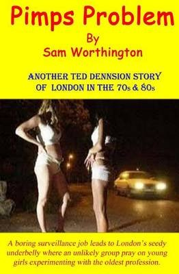 Pimps Problem - sequel to Hookers Hero (Paperback): Sam Worthington