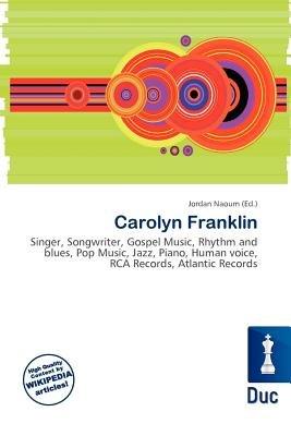 Carolyn Franklin (Paperback): Jordan Naoum