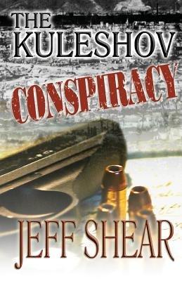 The Kuleshov Conspiracy (Paperback): Jeff Shear