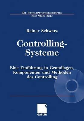 Controlling-Systeme - Eine Einfuhrung in Grundlagen, Komponenten Und Methoden Des Controlling (German, Paperback, 2002 Ed.):...