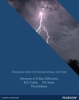 Elements of X-Ray Diffraction: Pearson New International Edition (Paperback, 3rd edition): B.D. Cullity, S.R. Stock