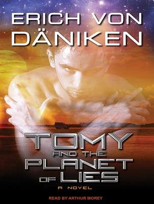 Tomy (Library Edition) - And the Planet of Lies (Standard format, CD, Library ed): Erich Von Daniken