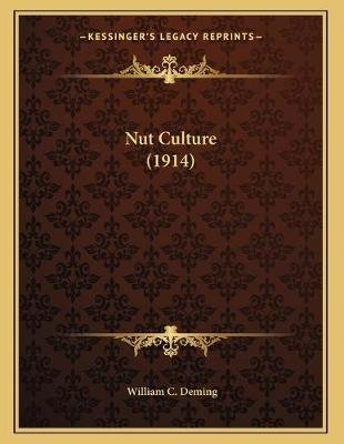 Nut Culture (1914) (Paperback): William C. Deming