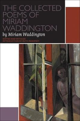 The Collected Poems of Miriam Waddington - A Critical Edition (Electronic book text, Critical edition): Ruth Panofsky