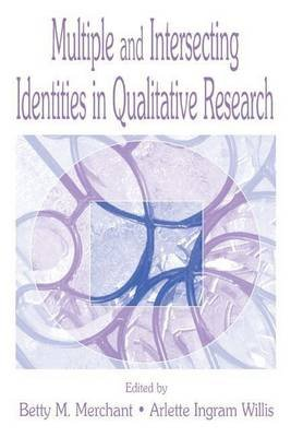 Multiple and Intersecting Identities in Qualitative Research (Electronic book text): Betty Merchant, Arlette Ingram Willis