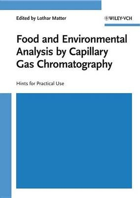 Food and Environmental Analysis by Capillary Gas Chromatography - Hints for Practical Use (Electronic book text, 1st edition):...