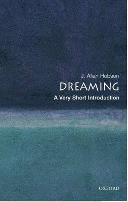 Dreaming: A Very Short Introduction (Electronic book text): J.Allan Hobson