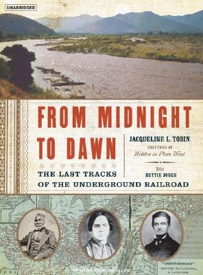 From Midnight to Dawn - The Last Tracks of the Underground Railroad (Standard format, CD, Library ed): Jacqueline L. Tobin,...