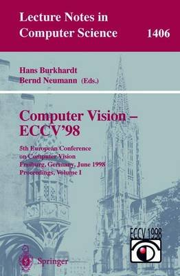 Computer Vision - Eccv'98 - 5th European Conference on Computer Vision, Freiburg, Germany, June 2-6, 1998, Proceedings,...
