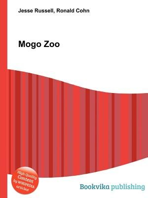 Mogo Zoo (Paperback): Jesse Russell, Ronald Cohn