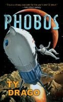 Phobos (Paperback, New edition): Ty Drago