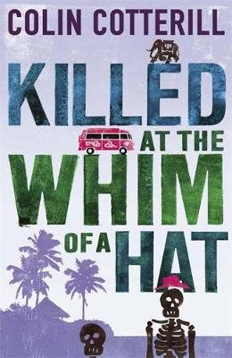 Killed at the Whim of a Hat - A Jimm Juree Novel (Paperback): Colin Cotterill