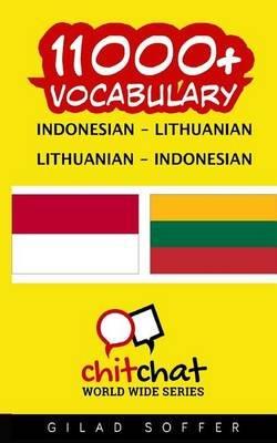 11000+ Indonesian - Lithuanian Lithuanian - Indonesian Vocabulary (Indonesian, Paperback): Gilad Soffer