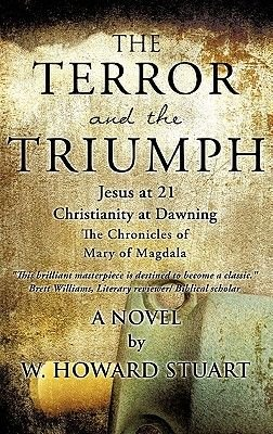 The Terror and the Triumph (Paperback): W. Howard Stuart