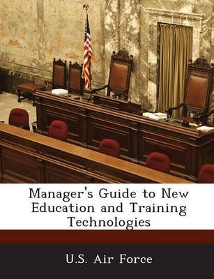 Manager's Guide to New Education and Training Technologies (Paperback):
