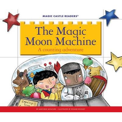 The Magic Moon Machine - A Counting Adventure (Electronic book text): Jane Belk Moncure