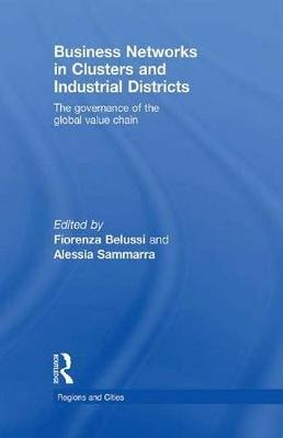 Business Networks in Clusters and Industrial Districts - The Governance of the Global Value Chain (Electronic book text):...