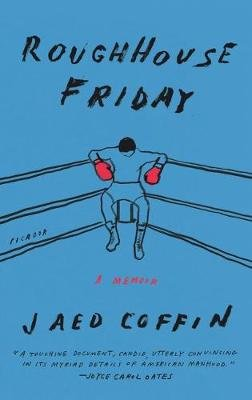 Roughhouse Friday - A Memoir (Paperback): Jaed Coffin