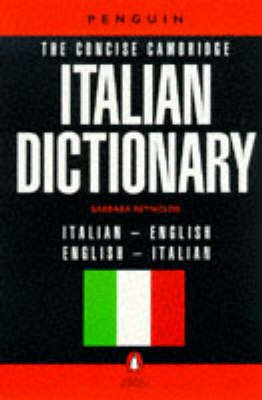 The Concise Cambridge Italian Dictionary - Italian-English / English-Italian (Italian, English, Paperback, Reissue): Barbara...