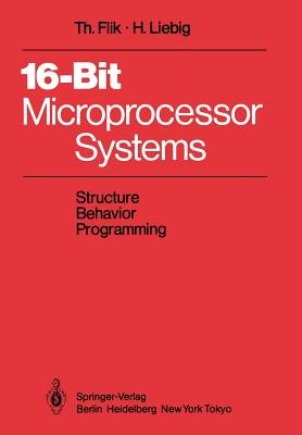 16-Bit-Microprocessor Systems - Structure, Behavior, and Programming (Paperback, Softcover reprint of the original 1st ed....