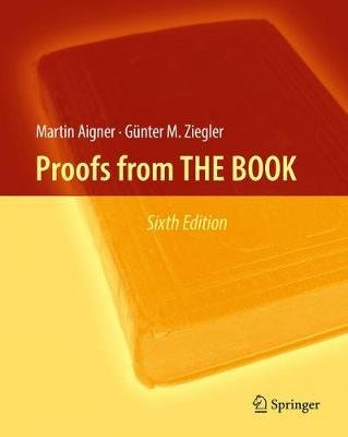 Proofs from THE BOOK (Hardcover, 6th ed. 2018): Martin Aigner