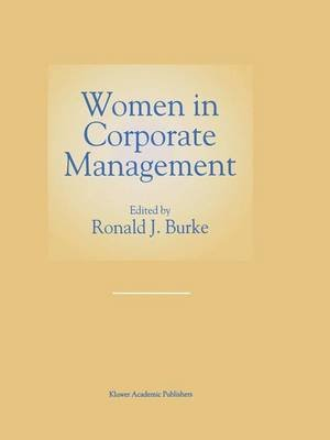 Women in Corporate Management (Paperback, Softcover reprint of the original 1st ed. 1997): Ronald J. Burke