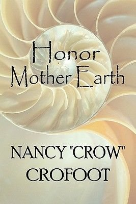"Honor Mother Earth (Paperback): Nancy ""Crow"" Crofoot"