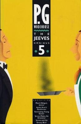 The Jeeves Omnibus - Vol 5 - (Jeeves & Wooster) (Electronic book text, Combined volume): P.G. Wodehouse
