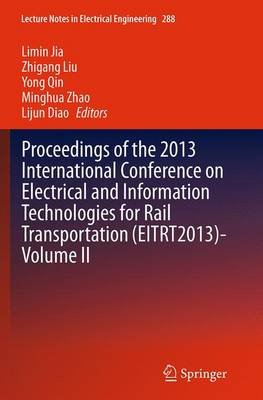 Proceedings of the 2013 International Conference on Electrical and Information Technologies for Rail Transportation...