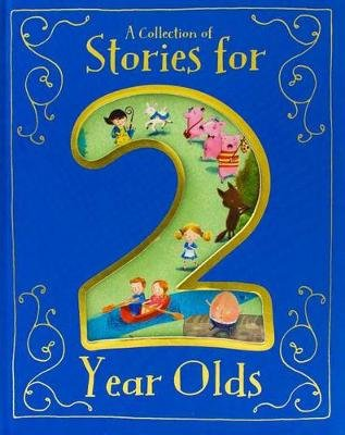 A Collection of Stories for 2 Year Olds (Hardcover): Various