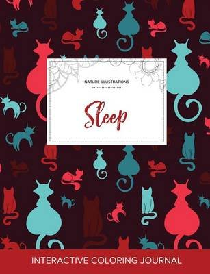 Adult Coloring Journal - Sleep (Nature Illustrations, Cats) (Paperback): Courtney Wegner