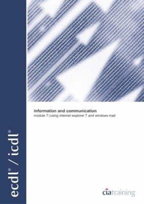 ECDL Syllabus 4.5 Module 7 Information and Communication Using Internet Explorer 7 and Windows Mail (Spiral bound):
