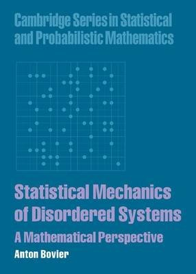 Statistical Mechanics of Disordered Systems - A Mathematical Perspective (Electronic book text): Anton Bovier