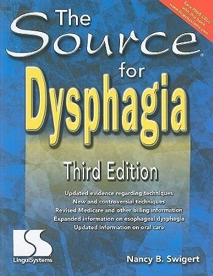 The Source for Dysphagia (Paperback, 3rd): Nancy B. Swigert