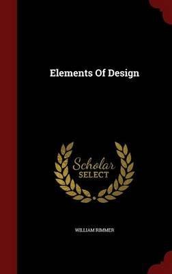 Elements of Design (Hardcover): William Rimmer