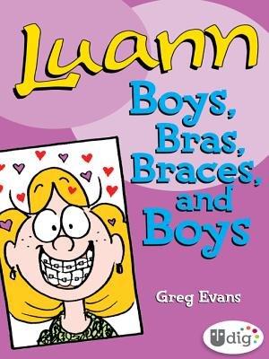 Luann - Boys, Bras, Braces, and Boys (Electronic book text): Greg Evans