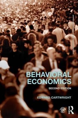 Behavioral Economics (Paperback, 2nd Revised edition): Edward Cartwright