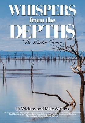 Whispers from the depths - The Kariba story (Paperback): Liz Wickins, Mike Wickins