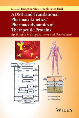 ADME and Translational Pharmacokinetics / Pharmacodynamics of Therapeutic Proteins - Applications in Drug Discovery and...