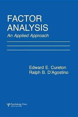 Factor Analysis - An Applied Approach (Electronic book text): Edward E Cureton, Ralph B. D'Agostino
