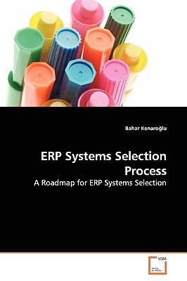 Erp Systems Selection Process (Paperback): Bahar Kenarolu