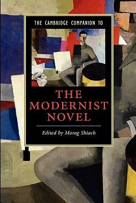 The Cambridge Companion to the Modernist Novel (Paperback): Morag Shiach