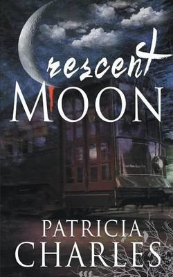 Crescent Moon (Paperback): Patricia Charles