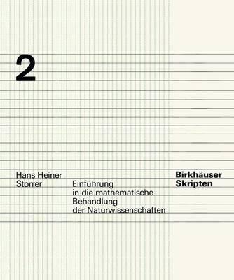 Einf Hrung in Die Mathematische Behandlung Der Naturwissenschaften (German, Paperback, 2nd): H. H. Storrer