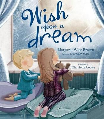 Wish Upon a Dream (Hardcover): Margaret Wise Brown