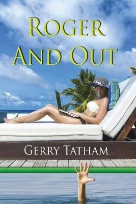 Roger and Out (Paperback): Gerry Tatham